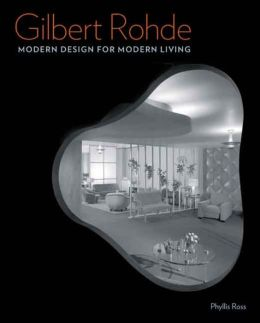 Gilbert Rohde: Modern Design for Modern Living