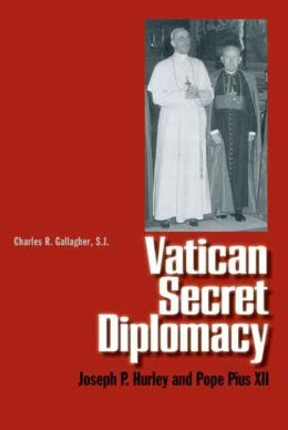 Vatican Secret Diplomacy: Joseph P. Hurley and Pope Pius XII