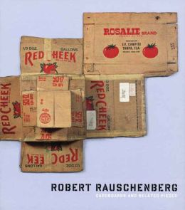 Robert Rauschenberg: Cardboards and Related Pieces