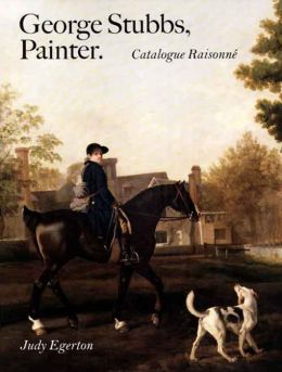 George Stubbs, Painter: Catalogue Raisonné
