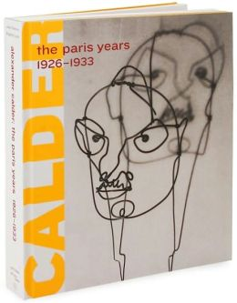 Alexander Calder: The Paris Years, 1926-1933
