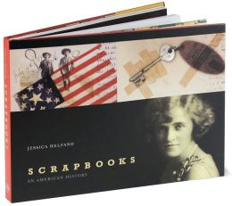 Scrapbooks: An American History
