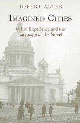Imagined Cities: Urban Experience and the Language of the Novel