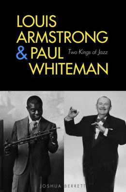Louis Armstrong and Paul Whiteman: Two Kings of Jazz