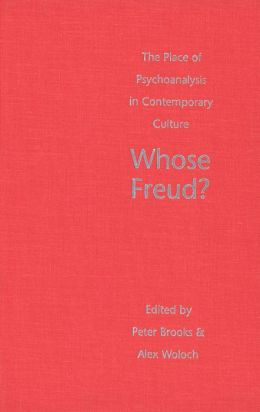 Whose Freud?: The Place of Psychoanalysis in Contemporary Culture