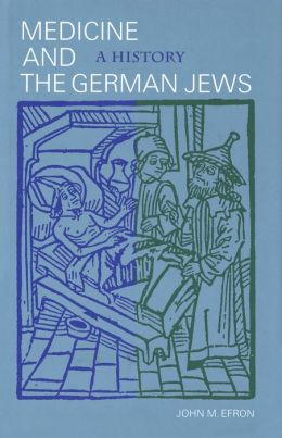 Medicine and the German Jews: A History