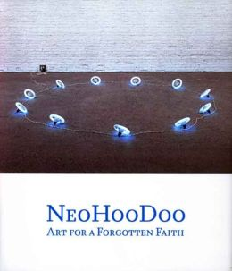 NeoHooDoo: Art for a Forgotten Faith