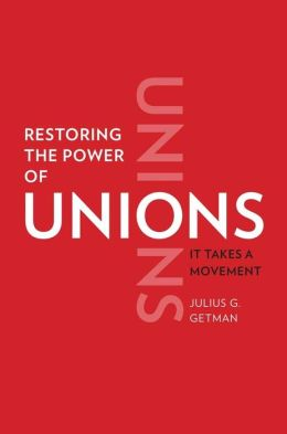 Restoring the Power of Unions: It Takes a Movement