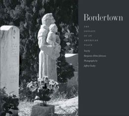 Bordertown: The Odyssey of an American Place