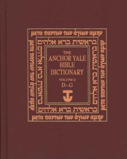 The Anchor Yale Bible Dictionary, D-G: Volume 2