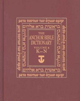 The Anchor Yale Bible Dictionary, K-N: Volume 4