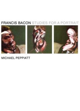 Francis Bacon: Studies for a Portrait