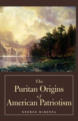 The Puritan Origins of American Patriotism
