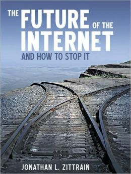 The Future of the Internet: And How to Stop It