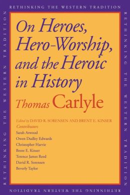 On Heroes, Hero Worship, and the Heroic in History
