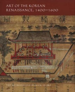 Art of the Korean Renaissance, 1400-1600