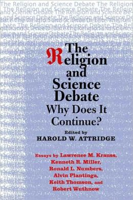 The Religion and Science Debate: Why Does It Continue?