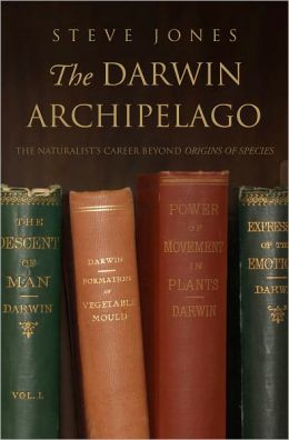 The Darwin Archipelago: The Naturalist's Career Beyond Origin of Species