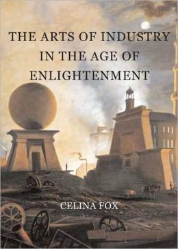 The Arts of Industry in the Age of Enlightenment