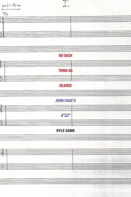 No Such Thing as Silence: John Cage's 4'33''