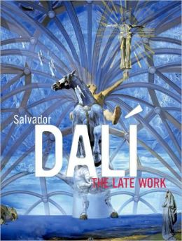 Salvador Dalí: The Late Work