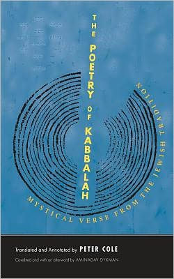 The Poetry of Kabbalah: Mystical Verse from the Jewish Tradition