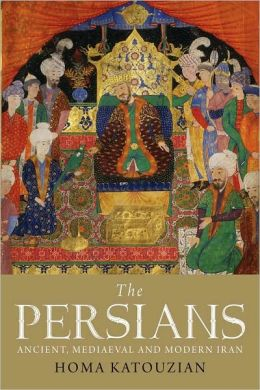 The Persians: Ancient, Mediaeval and Modern Iran