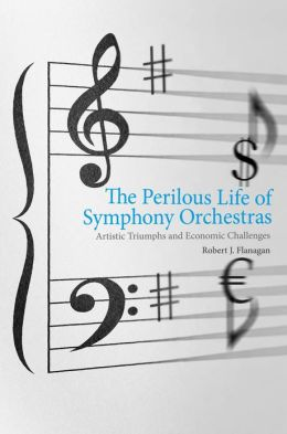 The Perilous Life of Symphony Orchestras: Artistic Triumphs and Economic Challenges