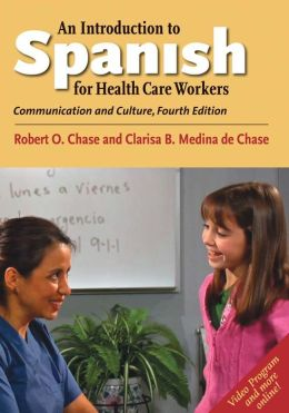 An Introduction to Spanish for Health Care Workers: Communication and Culture