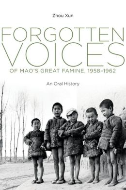 Forgotten Voices of Mao's Great Famine, 1958-1962: An Oral History