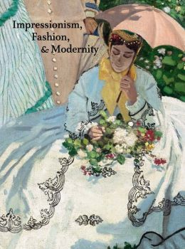 Impressionism, Fashion, and Modernity