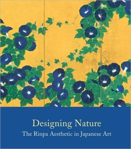 Designing Nature: The Rinpa Aesthetic in Japanese Art