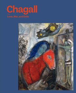 Chagall: Love, War, and Exile
