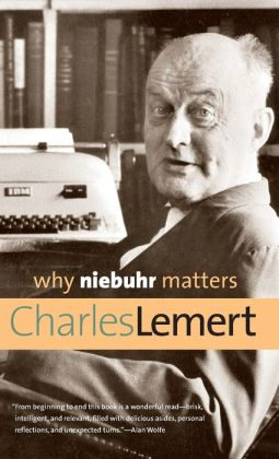 Why Niebuhr Matters