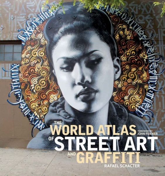 The World Atlas of Street Art and Graffiti
