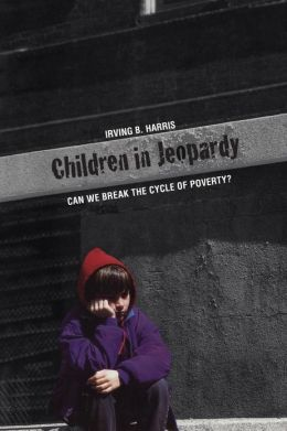Children in Jeopardy: Can We Break the Cycle of Poverty?