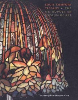Louis Comfort Tiffany at the Metropolitan Museum of Art