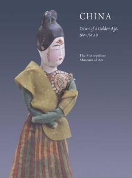 China: Dawn of a Golden Age, 200-750 A.D.