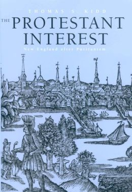 The Protestant Interest: New England After Puritanism