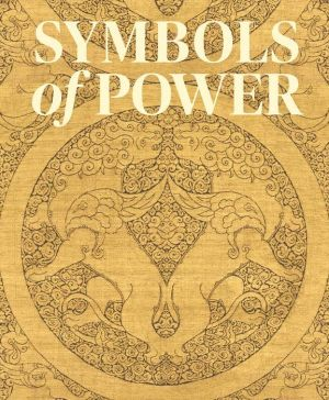Symbols of Power: Luxury Textiles from Islamic Lands, 7th-21st Century
