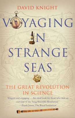 Voyaging in Strange Seas: The Great Revolution in Science