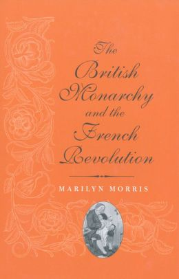 The British Monarchy and the French Revolution