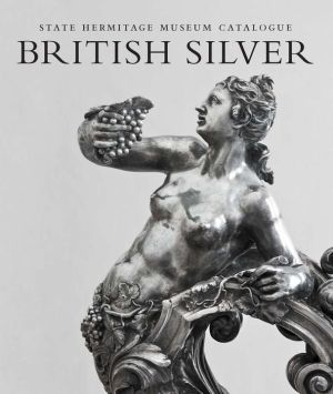 British Silver: State Hermitage Museum Catalogue