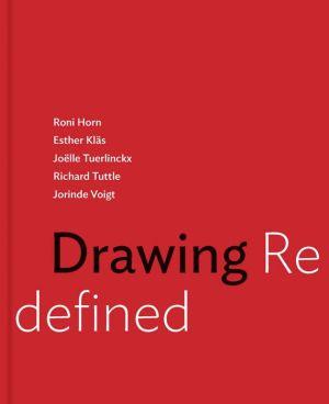 Drawing Redefined: Roni Horn, Esther Kläs, Joëlle Tuerlinckx, Richard Tuttle and Jorinde Voigt