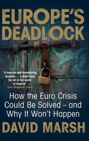 Europe's Deadlock: How the Euro Crisis Could Be Solved à