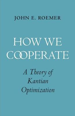 How We Cooperate: A Theory of Kantian Optimization|Hardcover