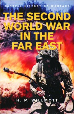 History of Warfare: The Second World War in the Far East