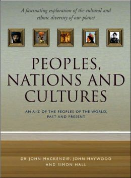 Peoples, Nations and Cultures: An A-Z of the Peoples of the World, Past and Present