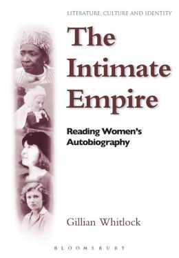 Intimate Empire: Reading Women's Autobiography