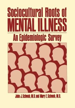 Sociocultural Roots of Mental Illness: An Epidemiological Survey